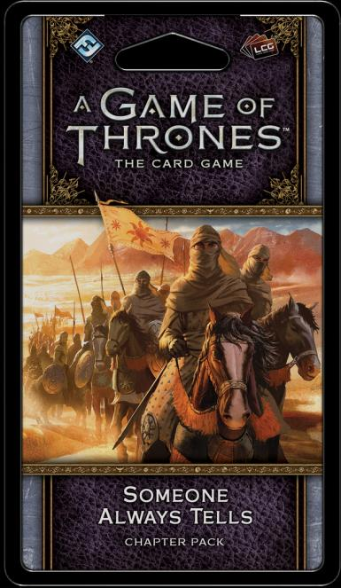 A GAME OF THRONES LCG 2ND. ED. - SOMEONE ALWAYS TELLS CHAPTER PACK