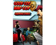 GOOD COP BAD COP - UNDERCOVER EXPANSION